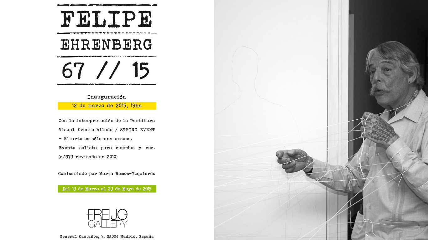 "Invitation to the opening of his solo exhibition ""Felipe Ehrenberg 67 // 15"", where he carried out his performance ""String Event""."