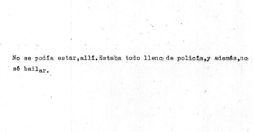 """You couldn't be there. It was all full of police, and besides, I don't know how to dance"". Original document."