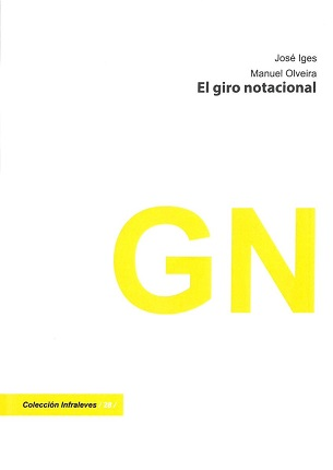 "Book ""The Notational Shift"", by José Iges y Manuel Olveira. Infraleves Collection, directed by Fernando Castro Flórez. Edited by: CENDEAC, 2019."