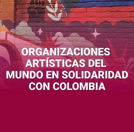 >We join with art organizations from around the world in solidarity with Colombia | #SOSColombia.